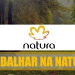Natura atualiza quadro de oportunidades de emprego