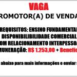 CONTRATA: PROMOTOR(A) DE VENDAS- SALÁRIO R$ R$1.253,00 + Benefícios + Comissão – Não é necessário ter experiência