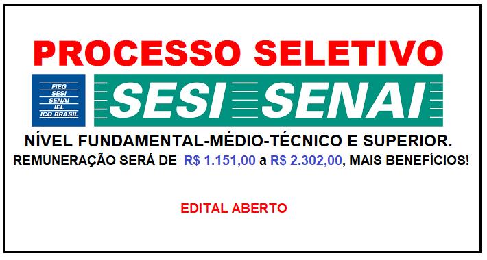 Processo Seletivo – SESI/SENAI – PARA TODOS OS NÍVEIS. REMUNERAÇÃO SERÁ DE  R$ 1.151,00 a R$ 2.302,00, MAIS BENEFÍCIOS!!