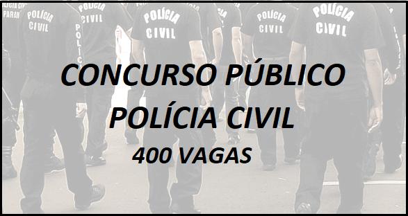 Polícia Civil abre 400 vagas para CONCURSO PÚBLICO: Nível Médio e Superior – Salário até R$ 4.905,34!!