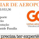 GOL Contrata: Auxiliar de Aeroporto – Ensino Médio – Salário: R$ 2.035,36 + Benefícios – Não é necessário ter experiencia!