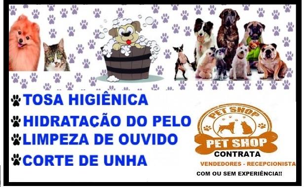 CONTRATA: ATENDENTE/RECEPCIONISTA PARA PET SHOP – Salário R$ 1.306,82 +Benefícios. Não exigimos experiência!!
