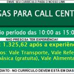 VAGAS PARA ATENDENTE DE CALL CENTER: SALÁRIO 1.325,62 + BENEFÍCIOS – ATENÇÃO CANDIDATOS: NO CURRÍCULO DEVEM ESTÁ EM DIAS TODOS OS DOCUMENTOS.