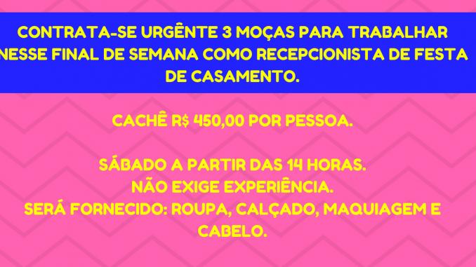CONTRATA-SE 3 MOÇAS PARA TRABALHAR EM RECEPÇÃO DE CASAMENTO
