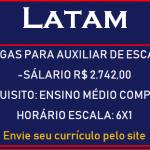 LATAM AIRLINES GROUP S/A – CONTRATA AUXILIAR DE ESCALA : NÍVEL MÉDIO ; SALÁRIOS ATÉ R$ 2.742,00 – NÃO NECESSÁRIA EXPERIÊNCIA!